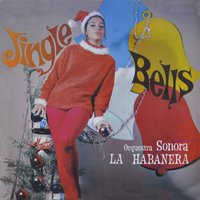 Jingle Bells — Orquestra Sonora La Habanera