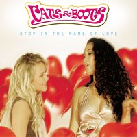 Stop in the Name of Love — Cats & Boots