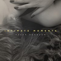 Intimate Moments — Peter Pearson
