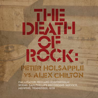 The Death Of Rock — Alex Chilton, Peter Holsapple