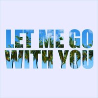 Let Me Go with You — Jan Fantasy