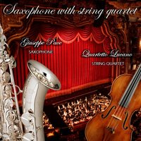 Saxophone with String Quartet — Giuseppe Pace