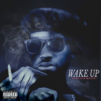 Wake Up — Foreign Musik