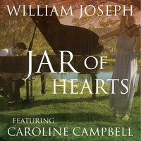 Jar of Hearts — William Joseph, Caroline Campbell