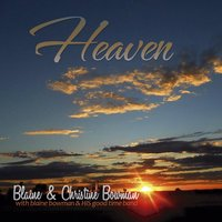 Heaven — Blaine Bowman and His Good Time Band & Christine Bowman