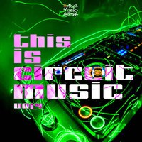 This Is Circuit Music, Vol. 4 — сборник