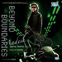 Beyond Boundaries - Aadesh apna bana le… — Aadesh Shrivastava