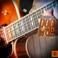 The Wonder of Doo Wop, Vol. 1 — сборник