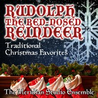 Rudolph The Red Nosed Reindeer: Traditional Christmas Favorites — Meridian Film Music Recordings