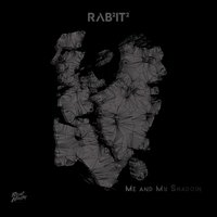 Me and My Shadow — Rabbitt