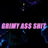 Grimy Ass Shit — Boyan Levchev