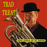 Trad Treat! — George Chisholm, George Chisholm and the Tradsters, The Tradsters