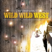 Wild Wild West — The 5th of April