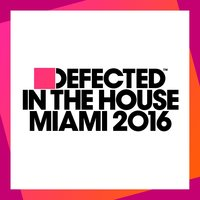 Defected In The House Miami 2016 — сборник