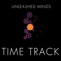 Time Track — Unleashed Minds