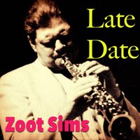 Late Date — Zoot Sims