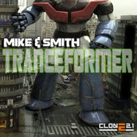 Tranceformer — Mike & Smith