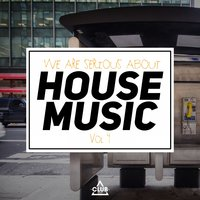 We Are Serious About House Music, Vol. 4 — сборник