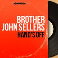 Hand's Off — Guy Lafitte, Brother John Sellers