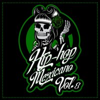 Hip Hop Mexicano, Vol.8 — сборник
