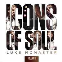 Icons of Soul, Vol. 1 — Luke McMaster