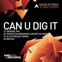 Can U Dig It — Dany Cohiba, House of Virus
