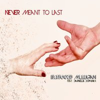 Never Meant to Last — Darnell, Dominick, Tattooed Mulligan
