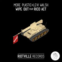 Wipe Out — More Plastic, Rico Act, Levi Walsh, More Plastic, Levi Walsh