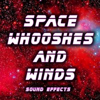 Space Whooshes and Winds Sound Effects — Sound Ideas