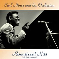 Remastered Hits — Earl Hines and His Orchestra