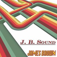 J. B. Sound — James Brown