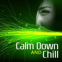 Calm Down and Chill — Keep Calm Chillout