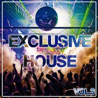 Exclusive House Vol. 3 — сборник