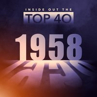 Inside Out the Top 40 - 1958 — сборник