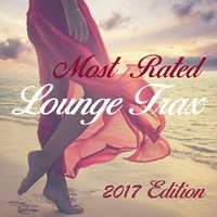 Most Rated Lounge Trax 2017 Edition — сборник