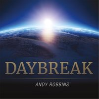 Daybreak — Andy Robbins