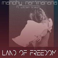 Land of Freedom — Manohy Narimanana, Brown, William, Manohy Narimanana feat. William Brown