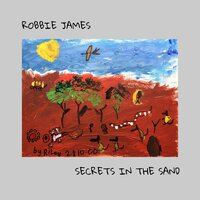 Secrets in the Sand — Robbie James
