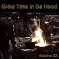 Grind Time in Da Hood, Vol. 22 — сборник