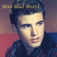 Mad Mad World — Ricky Nelson