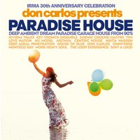 Don Carlos Presents Paradise House — Don Carlos