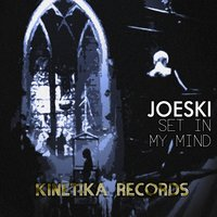 Set In My Mind — Joeski