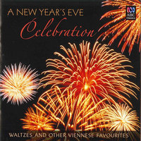 A New Year's Eve Celebration: Waltzes And Other Viennese Favourites — сборник