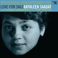 Love for Sale — Pink Martini, Thomas Lauderdale, Kathleen Saadat, Kathleen Saadat with Thomas Lauderdale and Pink Martini
