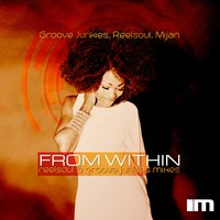 From Within — Groove Junkies, Reelsoul, Mijan
