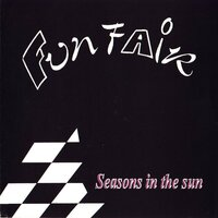 Seasons in the Sun — Funfair