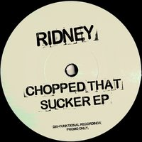 Chopped That Sucker EP — Ridney