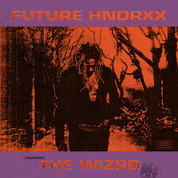 Future Hndrxx Presents: The WIZRD — Future