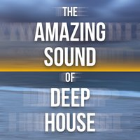 The Amazing Sound of Deep House — сборник