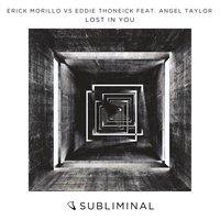 Lost In You — Eddie Thoneick, Erick Morillo, Angel Taylor